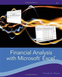 Financial Analysis with Microsoft Excel, by Mayes, 6th Edition 9781111826246
