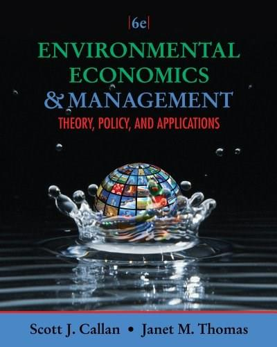 Environmental Economics and Management: Theory, Policy, and Applications (Upper Level Economics Titles) 6 PKG 9781111826673