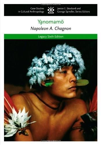 The Yanomamo (CASE STUDIES IN CULTURAL ANTHROPOLOGY) 6 9781111828745