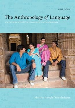 The Anthropology of Language: An Introduction to Linguistic Anthropology 3 9781111828752