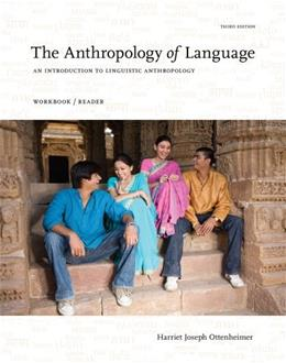 Anthropology of Language: An Introduction to Linguistic Anthropology, by Ottenheimer, 3rd Edition, Workbook 9781111828851