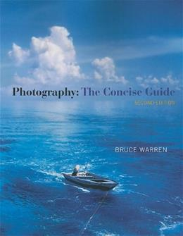 Photography: The Concise Guide, by Warren, 2nd Edition 9781111829063