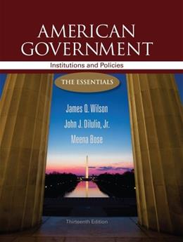 American Government: Institutions and Policies: The Essentials, 13th Edition 9781111830052