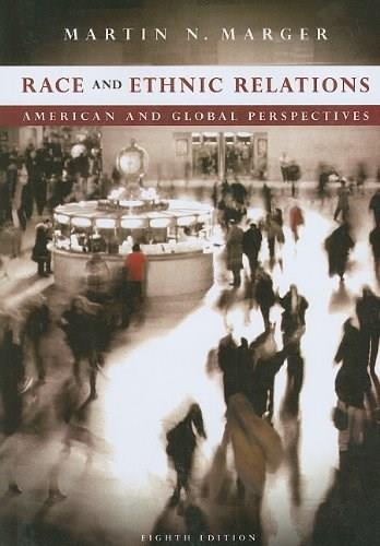 Race and Ethnic Relations: American and Global Perspectives, by Marger, 8th Edition 9781111830373