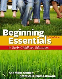 Beginning Essentials in Early Childhood Education, by Gordon, 2nd Edition 9781111830830