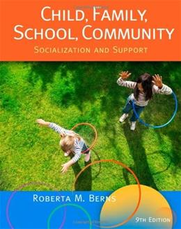 Child, Family, School, Community (9th, 13) by Berns, Roberta M [Paperback (2012)] 9781111830960