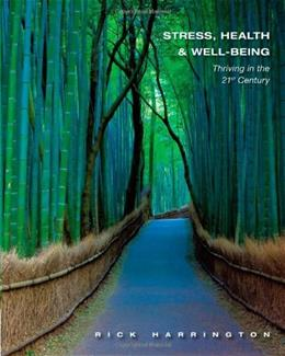 Stress, Health and Well-Being: Thriving in the 21st Century 9781111831615