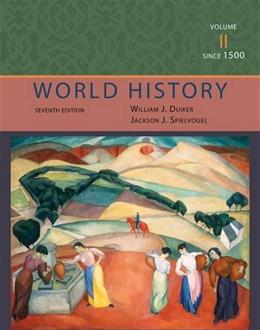 World History, by Duiker, 7th Edition, Volume 2: Since 1500 9781111831677