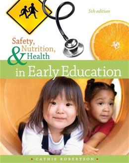 Safety, Nutrition and Health in Early Education  5 9781111832520