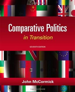 Comparative Politics in Transition, by McCormick, 7th Edition 9781111832575