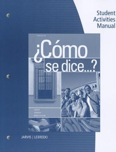 Como se dice, by Jarvis, 10th Edition, Student Activities Manal 9781111832650