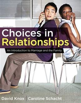 Choices in Relationships: An Introduction to Marriage and the Family, by Knox, 11th Edition 9781111833220