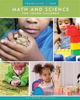 Math and Science for Young Children, by Charlesworth, 7th Edition 9781111833398