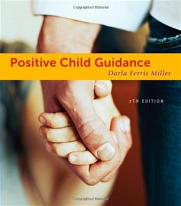 Positive Child Guidance, by Miller, 7th Edition 9781111833404