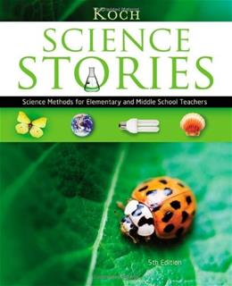Science Stories: Science Methods for Elementary and Middle School Teachers 5 9781111833435