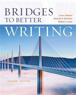 Bridges to Better Writing, by Nazario, 2nd Edition 9781111833879