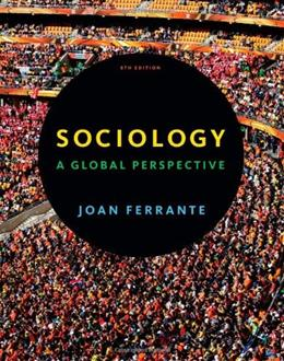 Sociology: A Global Perspective, by Ferrante, 8th Edition 9781111833909