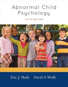Abnormal Child Psychology, by Mash, 5th Edition 9781111834494