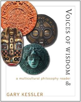 Voices of Wisdom: A Multicultural Philosophy Reader, by Kessler, 8th Edition 9781111834678