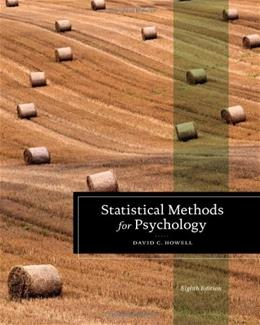 Statistical Methods for Psychology (PSY 613 Qualitative Research and Analysis in Psychology) 8 9781111835484