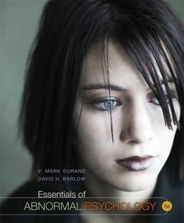 Essentials of Abnormal Psychology, by Durand, 6th Edition 9781111836993