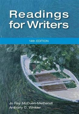 Readings for Writers, by McCuen-Metherell, 14th Edition 9781111837068