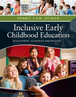 Inclusive Early Childhood Education: Development, Resources, and Practice (PSY 683 Psychology of the Exceptional Child) 9781111837150