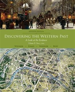 Discovering the Western Past: A Look at the Evidence, by Wiesner-Hanks, 7th Edition, Volume II: Since 1500 9781111837174