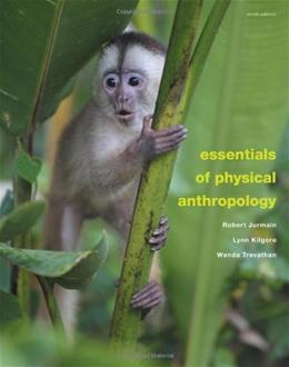 Essentials of Physical Anthropology, by Jumain, 9th Edition 9781111837181
