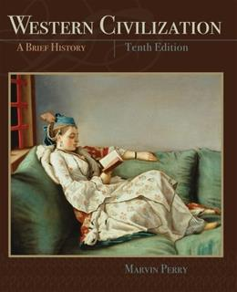 Western Civilization, A Brief History, by Perry, 10th Edition 9781111837198