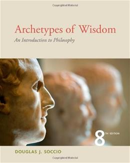 Archetypes of Wisdom: An Introduction to Philosophy 8 9781111837792