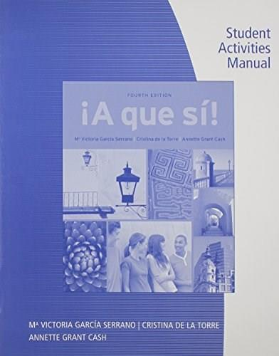 A que si!, by Serrano, 4th Edition, Activities Manual 9781111838010