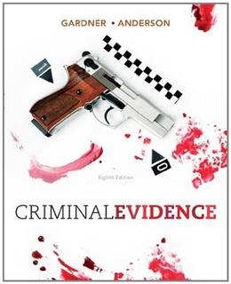 Criminal Evidence: Principles and Cases, by Gardner, 8th Edition 9781111838034