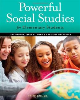 Powerful Social Studies for Elementary Students, by Brophy, 3rd Edition 9781111838065