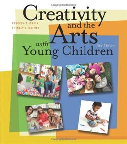Creativity and the Arts with Young Children 3 9781111838072