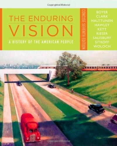 Enduring Vision: A History of the American People, by Boyer, 7th Concise Edition 9781111838256