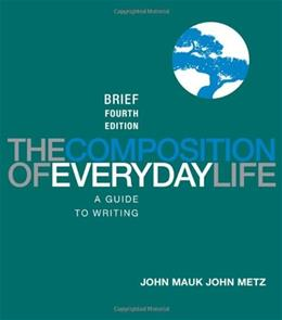 Composition of Everyday Life: A Guide to Writing, by Mauk, 4th Brief Edition 9781111840549