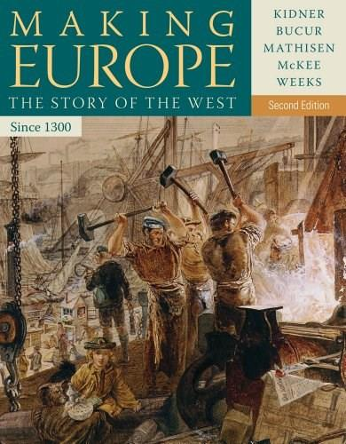 Making Europe: The Story of the West, Since 1300, by Kidner, 2nd Edition 9781111841324