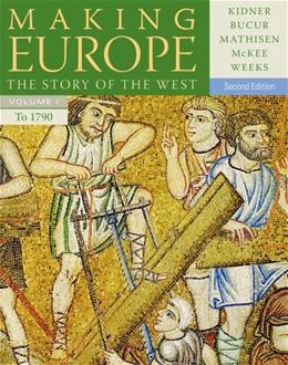 Making Europe: The Story of the West, by Kidner, 2nd Edition, Volume 1 9781111841331