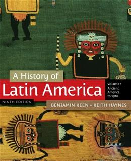 History of Latin America, by Keen, 9th Edition, Volume 1 9781111841409