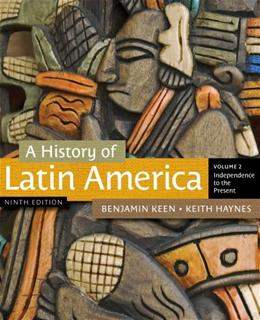 History of Latin America, by Keen, 9th Edition, Volume 2 9781111841416