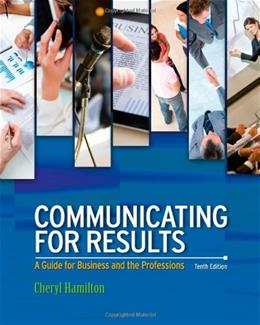 Communicating for Results: A Guide for Business and the Professions 10 9781111842161