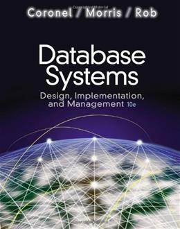 Database Systems: Design, Implementation, and Management (with Premium WebSite Printed Access Card and Essential Textbook Resources Printed Access Card) 10 PKG 9781111969608