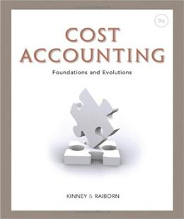 Cost Accounting: Foundations and Evolutions 9 9781111971724