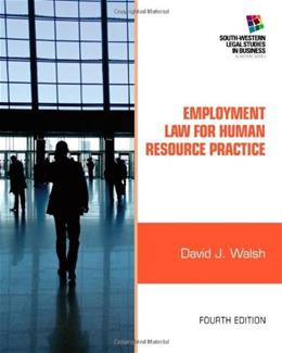 Employment Law for Human Resource Practice (South-western Legal Studies in Business) 4 9781111972196