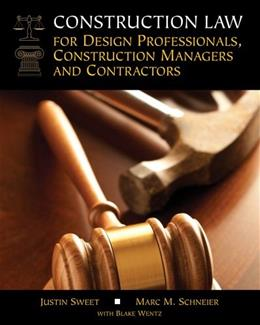 Construction Law for Design Professionals, Construction Managers and Contractors, by Sweet 9781111986902