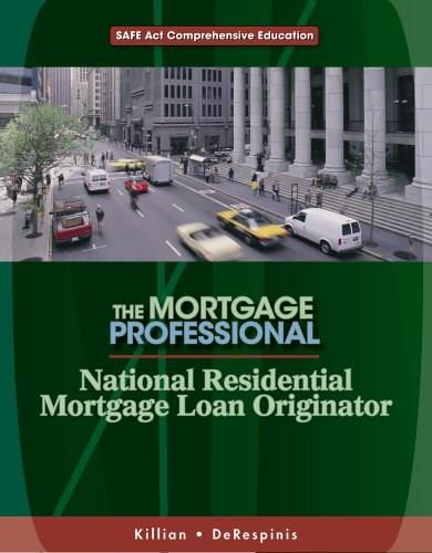 National Residential Mortgage Loan Originator: SAFE Act Comprehensive Education, by Professional Exam Review, 2nd Edition 9781111988401