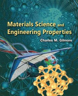 Materials Science and Engineering Properties, by Gilmore 9781111988609