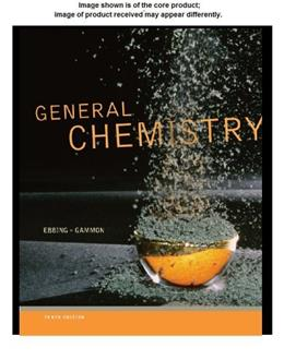 General Chemistry, by Ebbing, 10th Edition, SOLUTIONS MANUAL 9781111989415