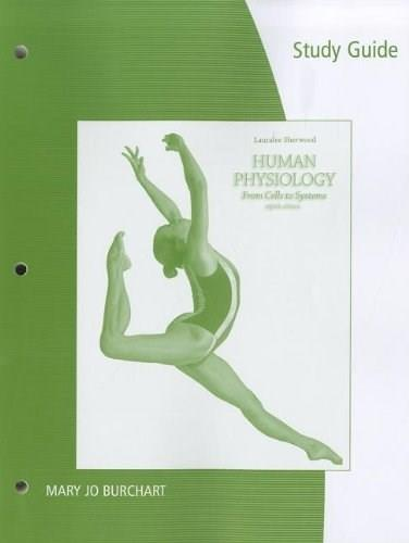 Human Physiology: From Cells to Systems, by Sherwood, 8th Edition, Study Guide 9781111990411